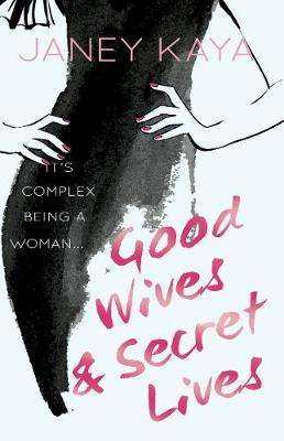 Cover of Good Wives & Secret Lives - Janey Kaya - 9781789010084