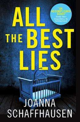 Cover of All the Best Lies - Joanna Schaffhausen - 9781789090581