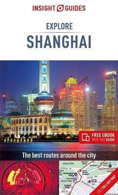 Cover of Insight Guides Explore Shanghai (Travel Guide with Free eBook) - Insight Guides - 9781789191912