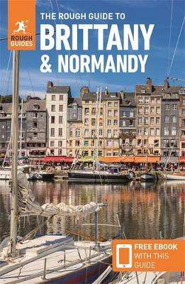 Cover of The Rough Guide to Brittany & Normandy (Travel Guide with Free eBook) - Rough Guides - 9781789194449