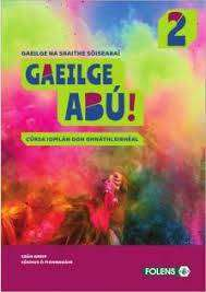Cover of Gaeilge Abú 2 Textbook & Workbook - 9781789270778