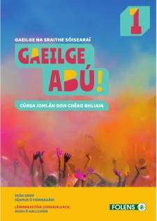 Cover of Gaeilge Abu 1 (2019) Textbook & Workbook - 9781789279368