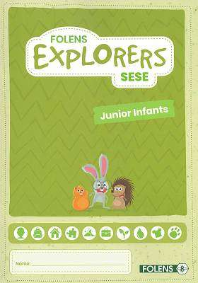 Cover of Explorers Junior Infants Pupil Book - folens - 9781789279870