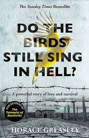 Cover of Do the Birds Still Sing in Hell? - Horace Greasley - 9781789461619