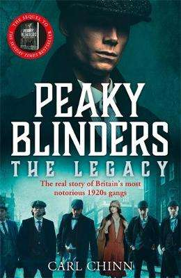 Cover of Peaky Blinders: The real story of Britain's most notorious 1920's gangs - Carl Chinn - 9781789462937