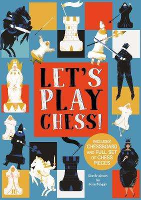 Cover of Let's Play Chess!: Includes Chessboard and Full Set of Chess Pieces - Josy Bloggs - 9781789502596