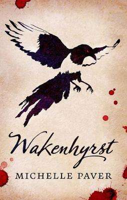 Cover of Wakenhyrst - Michelle Paver - 9781789540604