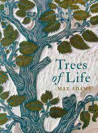 Cover of Trees of Life - Max Adams - 9781789541427