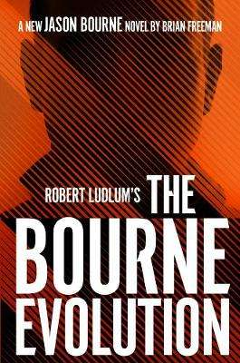 Cover of Robert Ludlum's (TM) The Bourne Evolution - Brian Freeman - 9781789546514
