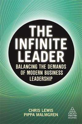 Cover of The Infinite Leader: Balancing the Demands of Modern Business Leadership - Chris Lewis - 9781789666496