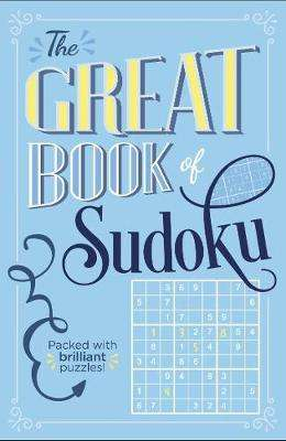 Cover of The Great Book of Sudoku: Packed with over 900 brilliant puzzles! - Eric Saunders - 9781838572990