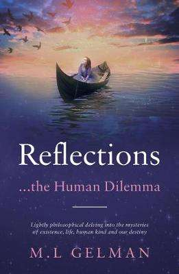 Cover of Reflections: ...the Human Dilemma - M.L Gelman - 9781838591298