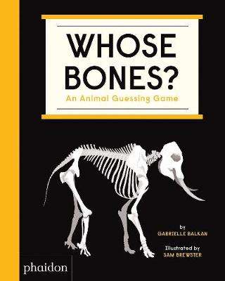 Cover of Whose Bones?: An Animal Guessing Game - Gabrielle Balkan - 9781838661519