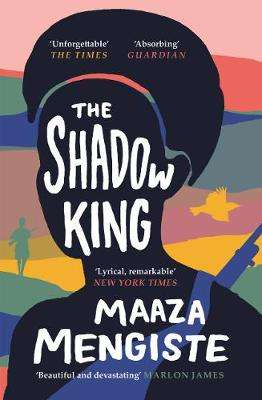 Cover of The Shadow King - Maaza Mengiste - 9781838851170