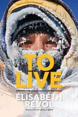 Cover of To Live - Elisabeth Revol - 9781839810176