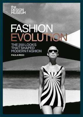 Cover of The Design Museum - Fashion Evolution - Paula Reed - 9781840917901