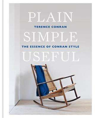 Cover of Plain Simple Useful: The Essence of Conran Style - Sir Terence Conran - 9781840918120