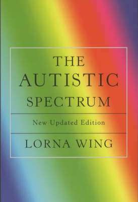 Cover of Autistic Spectrum : A Guide For Parents & Professionals - Lorna Wing - 9781841196749