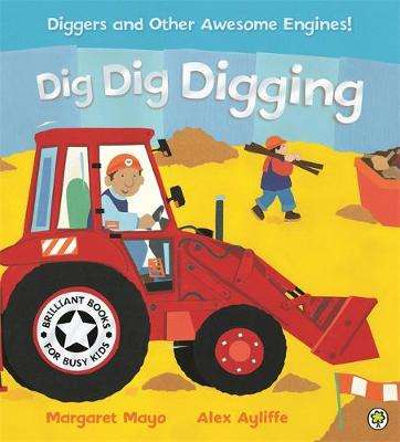 Cover of Dig, Dig, Digging - Margaret Mayo - 9781841210803