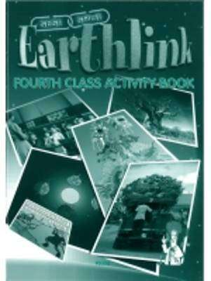 Cover of Earthlink 4th Class Activity Book - Deirdre Whelan Breda Courtney Murphy - 9781841312323
