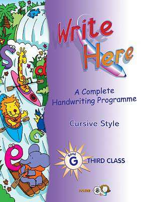 Cover of Write Here G 3rd Class Cursive - Deirdre Whelan - 9781841312637