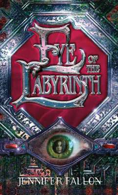 Cover of Second Sons Book 2 : Eye of the Labyrinth - Jennifer Fallon - 9781841493527