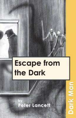Cover of Escape from the Dark: v. 13 - Peter Lancett - 9781841674162