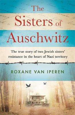 Cover of The Sisters of Auschwitz - Roxane van Iperen - 9781841883748