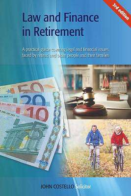 Cover of Law and Finance in Retirement 3rd edition - John Costello - 9781842182956