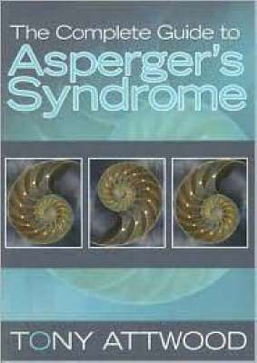 Cover of Complete Guide To Asperger's Syndrome - Tony Attwood - 9781843106692