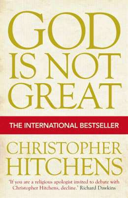 Cover of God Is Not Great - Christopher Hitchens - 9781843545743