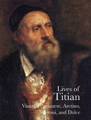 Cover of Lives of Titian - Giorgio Vasari - 9781843681717