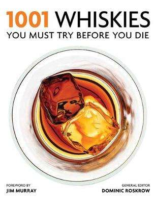 Cover of 1001 Whiskies You Must Try Before You Die - Dominic Roskrow - 9781844039852