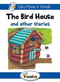 Cover of The Bird House and Other Stories: Level 4 Jolly Phonics Readers - Sara Wernham - 9781844144273