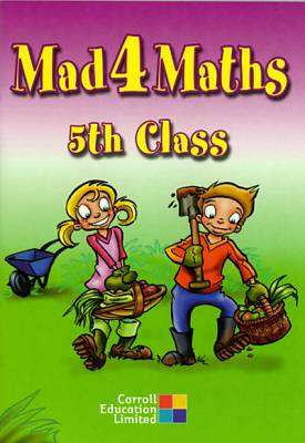 Cover of Mad 4 Maths - 5th Class - Anne Frobisher Len Frobisher - 9781844501465