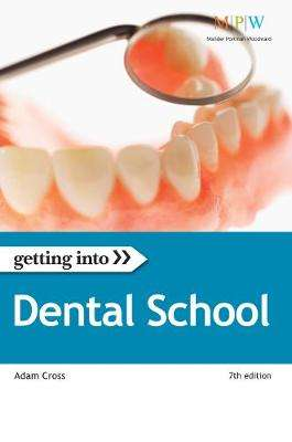 Cover of Getting into Dental School 7th edition - Adam Cross - 9781844553891