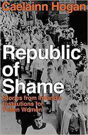 Cover of Republic of Shame: Stories from Ireland's Institutions for 'Fallen Women' - Caelainn Hogan - 9781844884452