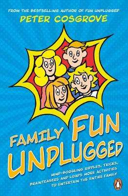 Cover of Family Fun Unplugged - Peter Cosgrove - 9781844884803