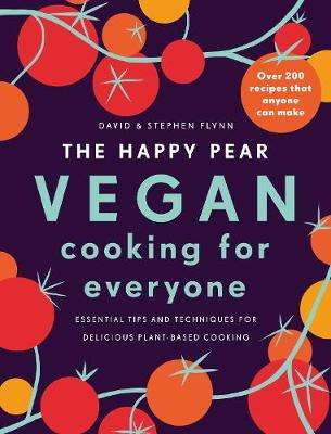 Cover of The Happy Pear: Vegan Cooking for Everyone - David Flynn - 9781844884872