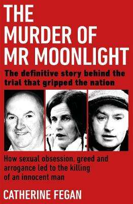 Cover of The Murder of Mr Moonlight - Catherine Fegan - 9781844884902