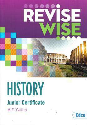 Cover of History Junior Certificate Revise Wise - M.E. Collins - 9781845361532