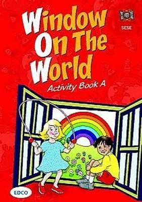 Cover of Window On The World Activity Book A Junior Infants - Breda Courtney Murphy - 9781845362034