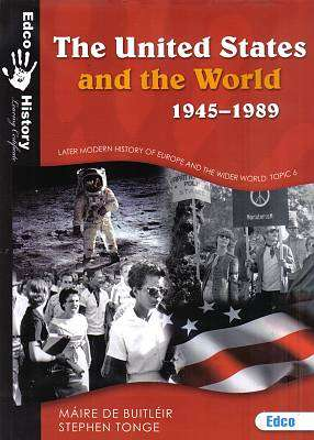 Cover of The United States and The World 1945-1989 2nd Edition 2015 : Topic 6 - Maire De Buitleir & Stephen Tonge - 9781845364977
