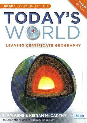 Cover of Today's World Book 1 Units 1,2,3 - 3rd Edition - Liam Ashe & Kieran McCarthy - 9781845365202