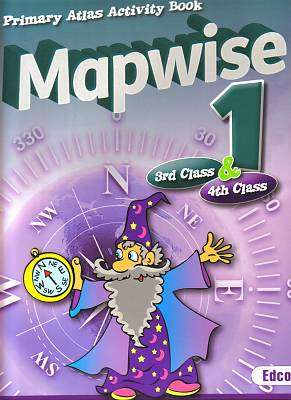 Cover of Mapwise 1 3rd & 4th Class - Edco - 9781845365219
