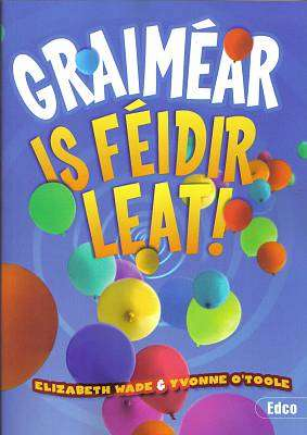 Cover of Graimear - Is Feidir Leat - Elizabeth Wade & Yvonne O'Toole - 9781845365271