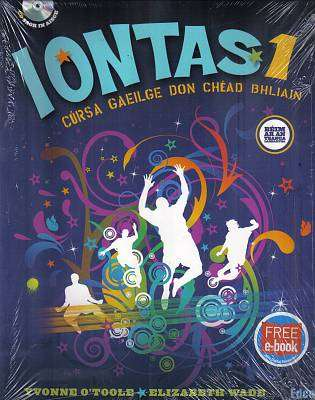 Cover of Iontas 1 Textbook & Workbook & CD - Yvonne O'Toole & Elizabeth Wade - 9781845365295