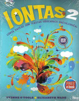 Cover of Iontas 2 Textbook & Workbook Gnathleibheal - Yvonne O'Toole & Elizabeth Wade - 9781845365738