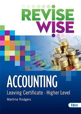 Cover of Accounting Higher Level Leaving Certificate Revise Wise - Martina Rodgers - 9781845366193