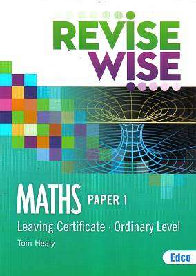 Cover of Maths Ordinary Level Paper 1 Leaving Certificate Revise Wise - Tom Healy - 9781845366438